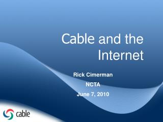 Cable  and the Internet