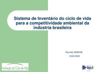 Sistema de Inventário do ciclo de vida para a competitividade ambiental da indústria brasileira