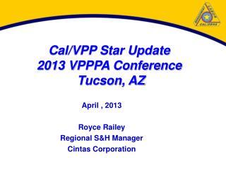 Cal/VPP Star Update 2013 VPPPA Conference   Tucson, AZ