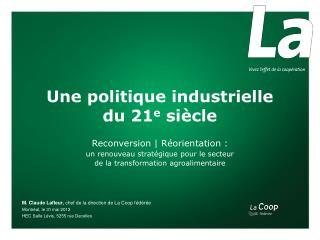 Une politique industrielle  du 21 e  siècle