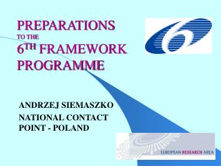 PREPARATIONS  TO THE 6 TH  FRAMEWORK PROGRAMME