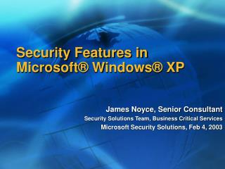 Security Features in Microsoft  Windows  XP