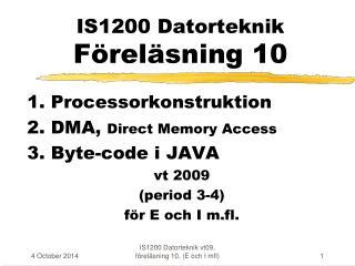IS1200 Datorteknik  Föreläsning 10