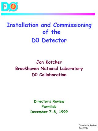 Installation and Commissioning                             of the            D0 Detector