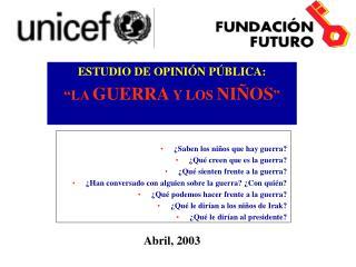 """ESTUDIO DE OPINIÓN PÚBLICA: """"LA  GUERRA  Y LOS  NIÑOS """""""
