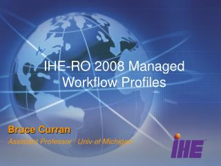 IHE-RO 2008 Managed Workflow Profiles