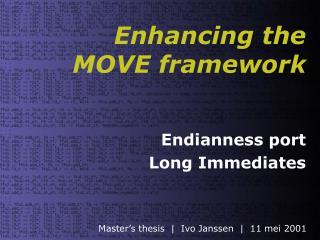Enhancing the  MOVE framework