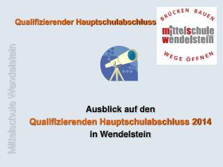 Ausblick auf den Qualifizierenden Hauptschulabschluss  2014 in Wendelstein