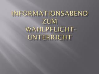 Informationsabend zum  Wahlpflicht- unterricht