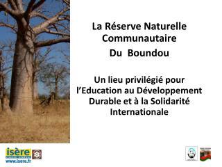 La Réserve Naturelle Communautaire  Du  Boundou