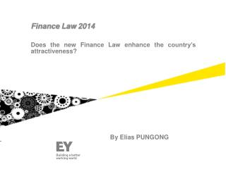 Does the new Finance Law enhance the country's attractiveness?