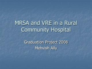 MRSA and VRE in a Rural Community Hospital