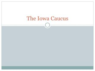 The Iowa Caucus