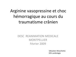 Arginine vasopressine et choc h morragique au cours du traumatisme cr nien