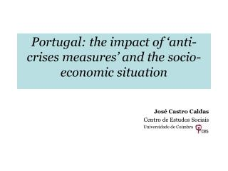 Portugal: the impact of 'anti-crises measures' and the socio-economic situation