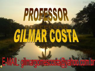 PROFESSOR GILMAR COSTA