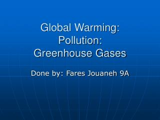 Global Warming: Pollution: Greenhouse Gases