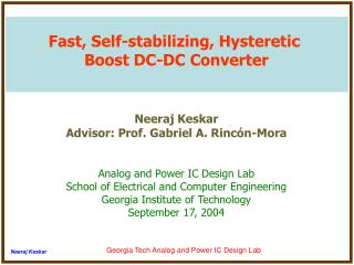Fast, Self-stabilizing, Hysteretic  Boost DC-DC Converter Neeraj Keskar