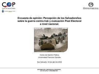 Centro de Opinión Pública Universidad Francisco Gavidia San Salvador, 04 de abril de 2003