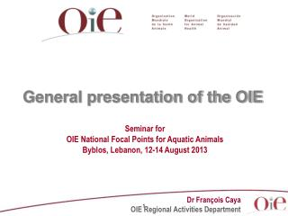 General presentation of the OIE