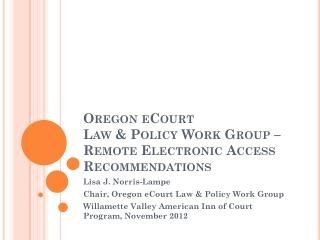 Oregon eCourt Law & Policy Work Group –  Remote Electronic Access Recommendations