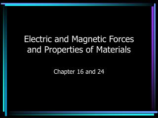 Electric and Magnetic Forces and Properties of Materials