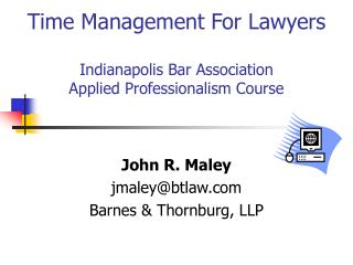 Time Management For Lawyers  Indianapolis Bar Association  Applied Professionalism Course