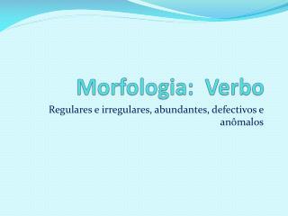 Morfologia:  Verbo
