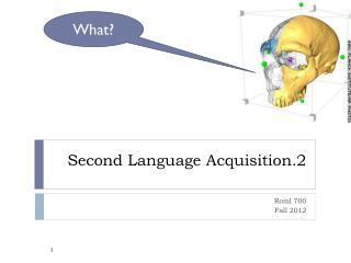 Second Language Acquisition.2