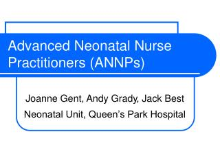 Advanced Neonatal Nurse Practitioners ANNPs