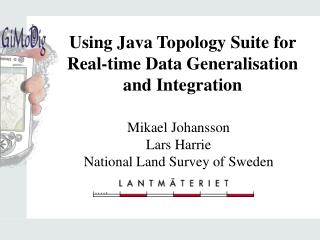 Mikael Johansson Lars Harrie National Land Survey of Sweden