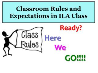 Classroom Rules and Expectations in ILA Class