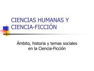 CIENCIAS HUMANAS Y CIENCIA-FICCI�N