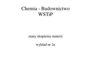 Chemia - Budownictwo WSTiP
