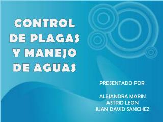 CONTROL DE PLAGAS Y MANEJO DE AGUAS