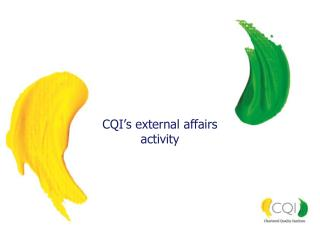 CQI's external affairs  activity