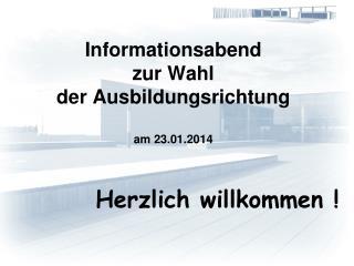 Informationsabend  zur Wahl  der Ausbildungsrichtung am 23.01.2014