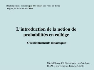 L ' introduction de la notion de probabilit é s en coll è ge Questionnements didactiques