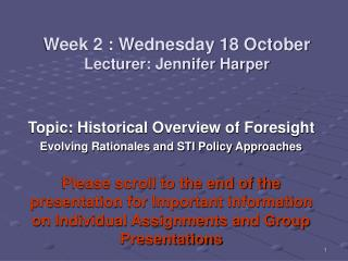 Week 2 : Wednesday 18 October        Lecturer: Jennifer Harper