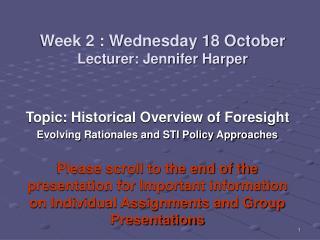 Week 2 : Wednesday 18 October        Lecturer: Jennifer Harper