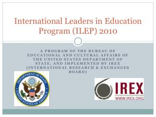 International Leaders in Education Program (ILEP) 2010