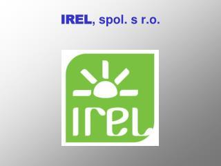 IREL , spol. s r.o.