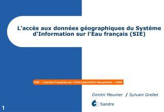 L'accès aux données géographiques du Système d'Information sur l'Eau français (SIE)