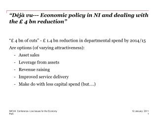 """Déjà vu--- Economic policy in NI and dealing with the £ 4 bn reduction"""