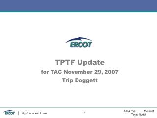 TPTF Update for TAC November 29, 2007 Trip Doggett