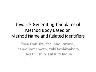 Towards Generating Templates of Method  Body Based  on  Method  Name and Related Identifiers
