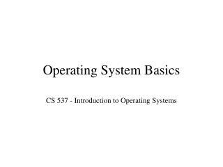 Operating System Basics