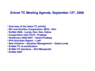 Entnet TC Meeting Agenda, September 12 th , 2006