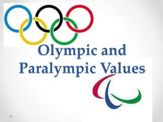 Olympic and Paralympic  V alues