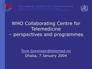 WHO Collaborating Centre for Telemedicine  � perspectives and programmes